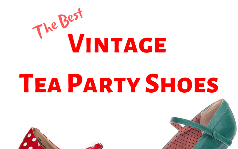 Best Vintage Tea Party Shoes