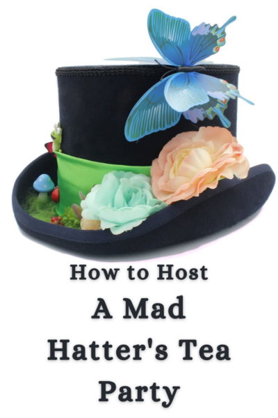 How To Host A Mad Hatter's Tea Party