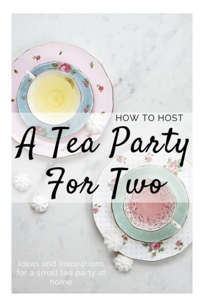 How To Host A Tea Party For Two